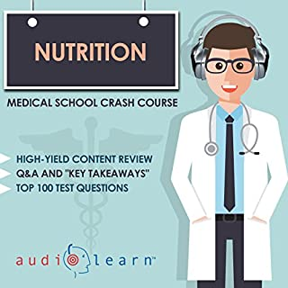 Nutrition - Medical School Crash Course                   By:                                                                                                                                 AudioLearn Medical Content Team                               Narrated by:                                                                                                                                 Kevin Charles                      Length: 5 hrs and 10 mins     18 ratings     Overall 4.6