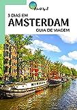 Guia de Viagem   3 Dias em Amsterdam - Holanda (Portuguese Edition)