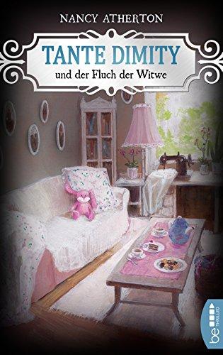 Tante Dimity und der Fluch der Witwe (Ein Wohlfühlkrimi mit Lori Shepherd 22)