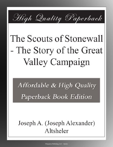 The Scouts of Stonewall - The Story of the Great Valley Campaign