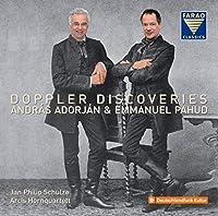 ドップラーの発見 / エマニュエル・パユ | アンドラーシュ・アドリアン (Doppler Discoveries / Andras Adorjan | Emmanuel Pahud) [CD] [Import] [日本語帯・解説付]