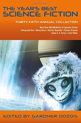 Compare Textbook Prices for The Year's Best Science Fiction: Thirty-Fifth Annual Collection Year's Best Science Fiction 35 Annual Edition ISBN 9781250164636 by Dozois, Gardner