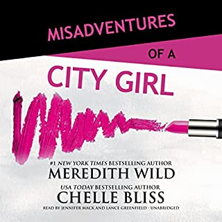 Misadventures of a City Girl     Misadventures, Book 1              By:                                                                                                                                 Meredith Wild,                                                                                        Chelle Bliss                               Narrated by:                                                                                                                                 Jennifer Mack,                                                                                        Lance Greenfield                      Length: 5 hrs and 56 mins     603 ratings     Overall 4.3