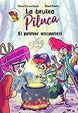 La Bruixa Piluca: El primer encanteri (Catalan Edition)