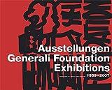 Ausstellungen /Exhibitions 1989-2007. Generali Foundation - Sabine Breitwieser