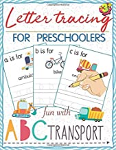 Letter tracing for preschoolers fun with ABC Transport: Workbook for alphabet tracing practice books paper for preschool Toddler or kindergarten, PK, ... for transportation theme,8.5x11 inches
