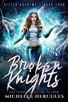 Broken Knights: A Paranormal High School Bully Romance (Gifted Academy Book 4) by [Michelle Hercules]