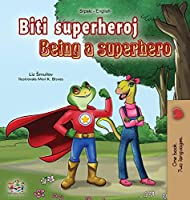 Being a Superhero (Serbian English Bilingual Book - Latin alphabet): Serbian Children's Book (Serbian English Bilingual Collection - Latin)