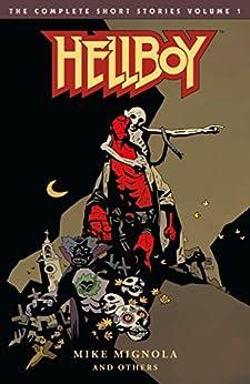 Hellboy: The Complete Short Stories Volume 1 by [Mike Mignola, Richard Corben, Duncan Fegredo]