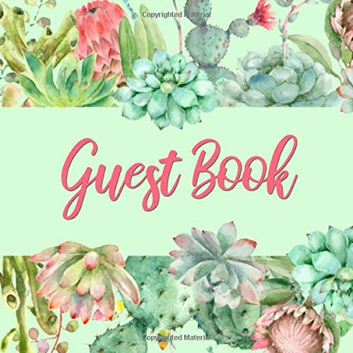 Guest Book: Mint Green & Pink Cactus Guest Book - Succulent Guestbook for Wedding, Baby Shower, Birthday Party, Vacation Rental, Anniversary Party, ... for Name and Address (112 Pages 8.25 x