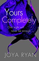 Yours Completely (The Reign Series) 1511417137 Book Cover