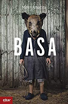 Basa (Literatura Book 367) (Basque Edition) de [Miren Amuriza Plaza]