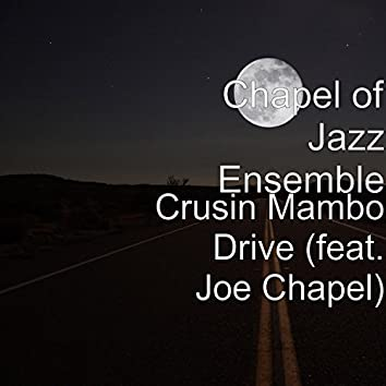 Crusin Mambo Drive (feat. Joe Chapel)