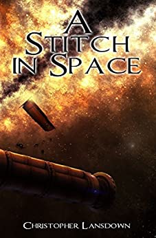 A Stitch In Space by [Christopher Lansdown, Daniel Tyka]