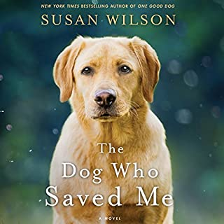Page de couverture de The Dog Who Saved Me: A Novel