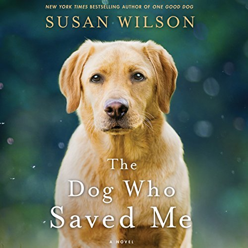 The Dog Who Saved Me: A Novel audiobook cover art