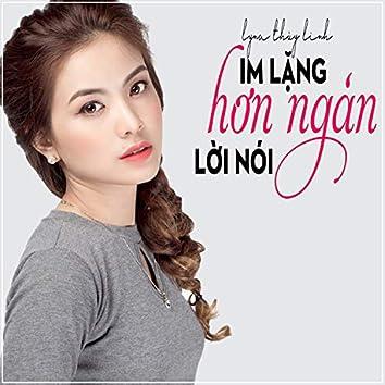 Im Lang Hon Ngan Loi Noi