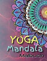 Yoga Mandala Malbuch: Yoga und Meditation Malbuch fuer Erwachsene mit Yogaposen und Mandalas