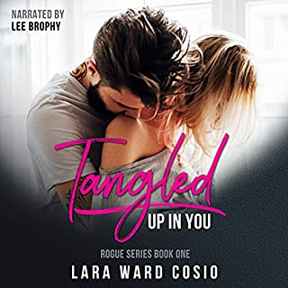 Tangled Up In You     Rogue Rockstar series, Book 1              By:                                                                                                                                 Lara Ward Cosio                               Narrated by:                                                                                                                                 Lee Brophy                      Length: 9 hrs and 51 mins     1 rating     Overall 5.0