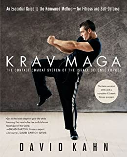 Krav Maga: An Essential Guide to the Renowned Method--for Fitness and Self-Defense by [David Kahn]