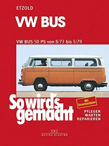 VW Bus Aug. '73 bis Mai '79 (So wird's gemacht, Band 17)