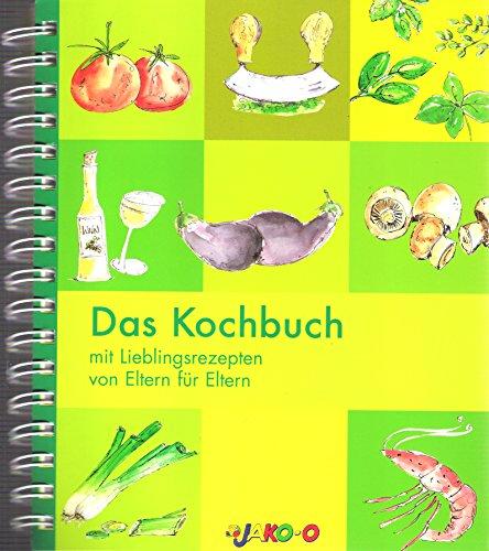 Das Kochbuch mit Lieblingsrezepten von Eltern für Eltern