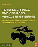 Terramechanics and Off-Road Vehicle Engineering, Second Edition: Terrain Behaviour, Off-Road Vehicle Performance and Design