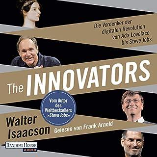 The Innovators     Die Vordenker der digitalen Revolution von Ada Lovelace bis Steve Jobs              Autor:                                                                                                                                 Walter Isaacson                               Sprecher:                                                                                                                                 Frank Arnold                      Spieldauer: 23 Std. und 19 Min.     268 Bewertungen     Gesamt 4,7