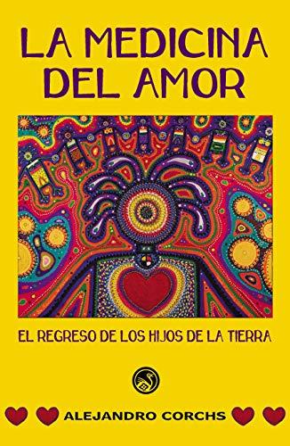 La Medicina del Amor: Una aventura espiritual apasionante (El Regreso de los...