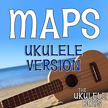 Maps (Ukulele Version)