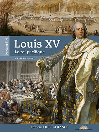 Louis XV, le roi pacifique