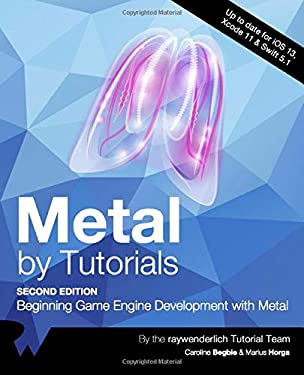 Metal by Tutorials (Second Edition): Beginning Game Engine Development with Metal
