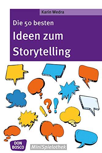 Die 50 besten Ideen zum Storytelling (Don Bosco MiniSpielothek)