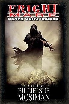 Fright Mare-Women Write Horror by [Billie Sue Mosiman]