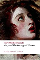 Mary and the Wrongs of Woman (Oxford World's Classics)