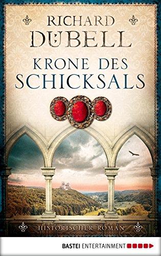 Krone des Schicksals: . Historischer Roman