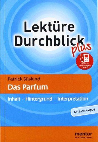 Patrick Süskind: Das Parfum - Buch mit MP3-Download: Inhalt - Hintergrund - Interpretation: Patrick Suskind: Das Parfum (Lektüre Durchblick Deutsch plus)