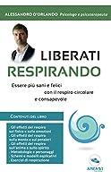 scaricare-liberati-respirando-essere-piu-sani-e-felici-con-il-respiro-circolare-consapevole-pdf-gratuito.pdf