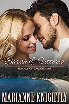 Sarah & Vittorio (Royals of Valleria #9) by [Marianne Knightly]