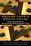 Square Pegs and Round Holes: Alternative Approaches to Diverse College Student Development Theory