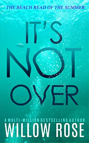 IT'S NOT OVER (Eva Rae Thomas Mystery Book 6) by [Willow Rose]