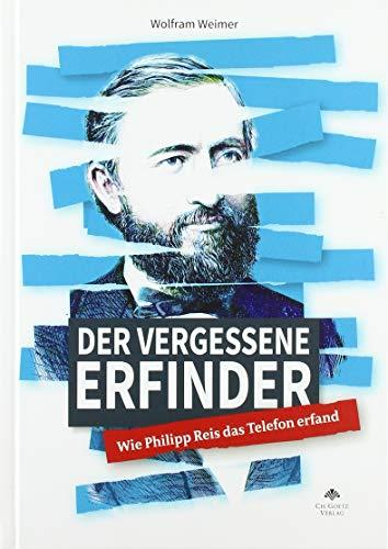Der vergessene Erfinder: Wie Philipp Reis das Telefon erfand