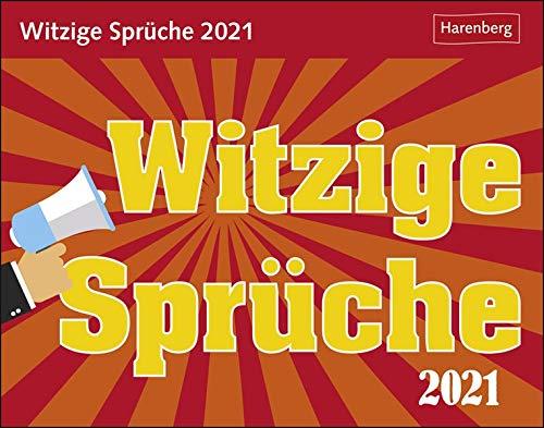 Witzige Sprüche Tagesabreißkalender 2021 - Tischkalender zum Aufstellen oder Aufhängen - Blöde Sprüche und lustige Weisheiten - Format 14 x 11 cm