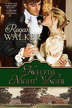 The Twelfth Night Wager by [Regan Walker]