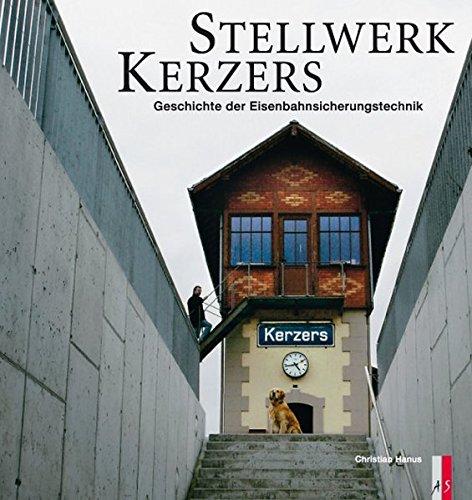 Stellwerk Kerzers: Geschichte der Eisenbahnsicherungstechnik (Verkehrsgeschichte)