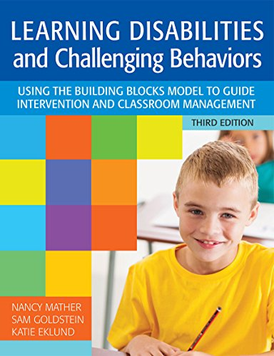 Compare Textbook Prices for Learning Disabilities and Challenging Behaviors: Using the Building Blocks Model to Guide Intervention and Classroom Management, Third Edition Third Edition ISBN 9781598578362 by Mather Ph.D., Nancy,Goldstein Ph.D., Sam,Eklund Ph.D., Katie,Cheesman Ph.D., Dr. Elaine,Rhein, Dr. Deborah,Urso Ph. D., Dr. Annmarie