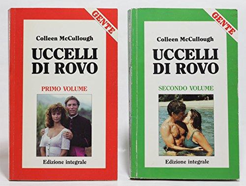 Uccelli Di Rovo - Primo E Secondo Volume (Ed. Gente)
