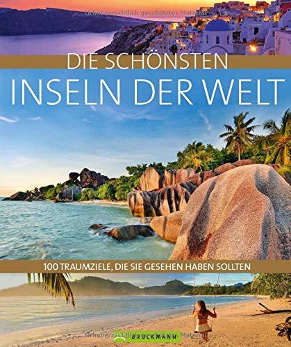 Price comparison product image Die schönsten Inseln der Welt: 100 Traumziele,  die Sie gesehen haben sollten