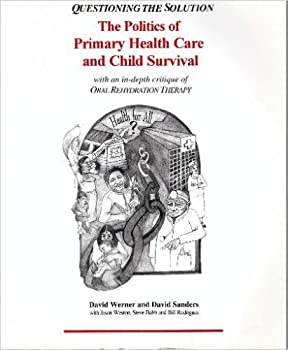 Questioning The Solution: The Politics Of Primary Health Care 0965558525 Book Cover