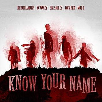 Know Your Name (feat. Bri Smilez, Jack Red, KC Wavey & Mod G)